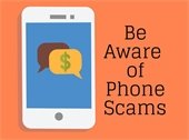 Be Aware of Fraudulent Phone Scams